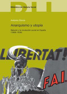 """""""ANARQUISMO Y UTOPÍA Bakunin y la revolución social en España (1868-1936)"""" de Antonio Elorza El anarquismo desempeña un papel excepcional en la historia del movimiento obrero español. Este libro trata de explicar las causas de la primacía del bakuninismo a partir de la Revolución de 1868 y la reactivación del control libertario sobre el asociacionismo obrero, cuando gracias después de la Gran Guerra,se convierte en un movimiento de masas.  Signatura: 946 ELO ana 17/11/2014"""