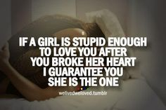 Used to think this was true, but maybe she is just stupid after all. Relationship Quotes Tumblr, Tumblr Quotes, Dont Let Her Go, True Quotes, Funny Quotes, Random Quotes, Heart Quotes, True Sayings, Girly Quotes