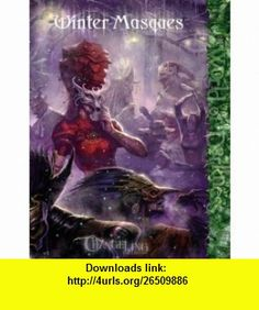 Winter Masques (Changeling the Lost) (9781588465320) Dawn Elliott, Ethan Skemp, John Snead , ISBN-10: 1588465322  , ISBN-13: 978-1588465320 ,  , tutorials , pdf , ebook , torrent , downloads , rapidshare , filesonic , hotfile , megaupload , fileserve