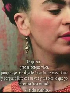 Inspirational Phrases, Inspirational Thoughts, Diego Rivera, Frida Quotes, Art Quotes, Love Quotes, Qoutes About Life, Frida And Diego, Photographs And Memories