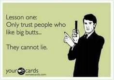 they cannot lie....