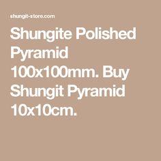 Shungite Polished Pyramid 100x100mm. Buy Shungit Pyramid 10x10cm.