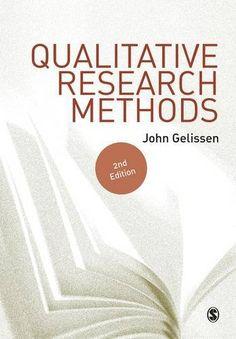 edited by John Gelissen (2012) Qualitative research methods (2nd ed.) London: Sage.