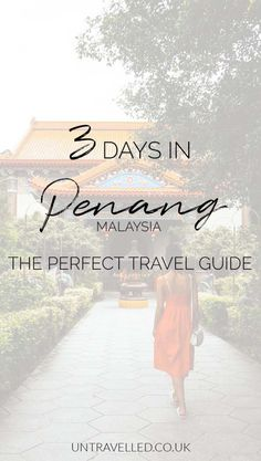 What to do in Penang in 3 days: The ultimate Penang itinerary