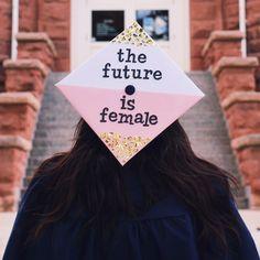 2017 College Grad Cap   Feminist, Girl Power, The Future is Female
