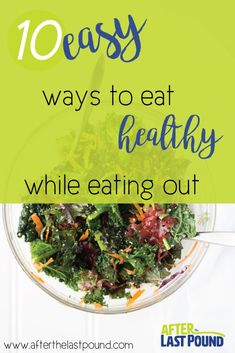 Eating healthy in a restaurant doesnt have to be hard nor does it have to be just salad! Eating Healthy At Restaurants, Ways To Eat Healthy, Living A Healthy Life, Best Blogs, Trying To Lose Weight, Healthy Lifestyle, Cabbage, How To Make Money, Clean Eating