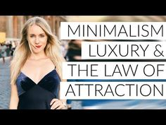 (42) MINIMALISM, LUXURY & THE LAW OF ATTRACTION! - YouTube