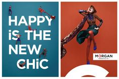 Morgan, Happy is the new chic