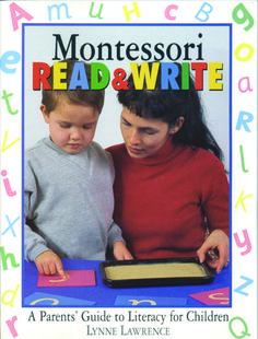 Montessori Read and Write: A Parents' Guide to Literacy for Children- Ideas and age-specific games for parents and children to practice at home ($30)