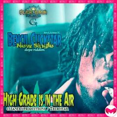 Bencil - High Grade Is In The Air -| http://reggaeworldcrew.net/bencil-high-grade-is-in-the-air/