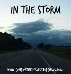Comfort in the Midst of Chaos: In the Storm