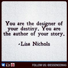 Lisa Nichols-Her story and her work inspires me to constantly be great! Yes! YES!