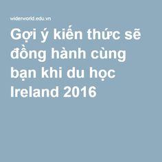 Gợi ý kiến thức sẽ đồng hành cùng bạn khi du học Ireland 2016