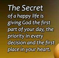 Matthew  6:33 But seek ye first the kingdom of God, and his righteousness; and all these things shall be added unto you.