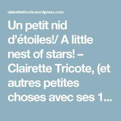 Un petit nid d'étoiles!/ A little nest of stars! – Clairette Tricote, (et autres petites choses avec ses 10 doigts)!