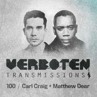 100 / Carl Craig + Matthew Dear de Verboten Transmissions na SoundCloud