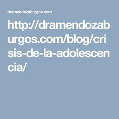 http://dramendozaburgos.com/blog/crisis-de-la-adolescencia/