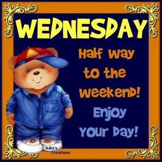 Wednesday went well, on toward weekend! Wednesday Morning Quotes, Hump Day Quotes, Wednesday Greetings, Wednesday Hump Day, Good Morning Quotes, Funny Quotes, Humor Quotes, Morning Thoughts, Night Quotes