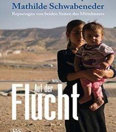 Auf Der Flucht: Reportagen Von Beiden Seiten Des Mittelmeers PDF