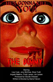 The Dummy  Available at www.screamtimefilms.com