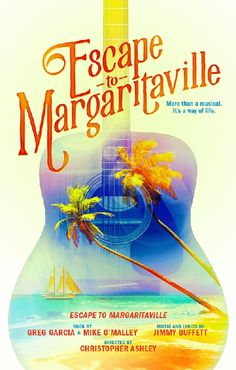 Jimmy Buffett: Escape to Margaritaville Musical Poster Mike O'malley, Jimmy Buffett Margaritaville, Keys Art, Party Buffet, Original Song, New Years Party, Concert Posters, Way Of Life, Musicals
