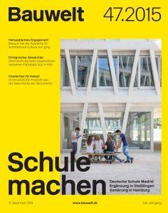 Bauwelt. 47.2015. Schule machen. Sumario: http://www.bauwelt.de/47.2015-2367264.html  Na biblioteca: http://kmelot.biblioteca.udc.es/record=b1182820~S1*gag