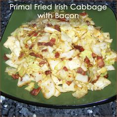 RECIPE: Fried Irish Cabbage with Bacon. A traditional Irish recipe...perfectly Primal just the way it is!