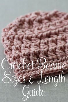 Knit and Crochet Hat Sizes and Lengths Guidelines. Perfect for beginner crocheters and knitters!