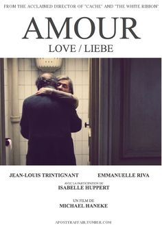 Amour (2012)    Director: Michael Haneke    Jean-Louis Trintignant, Emmanuelle Riva, Isabelle Huppert
