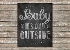 8x10 Chalk Word Art Baby It's Cold Outside by PolkadotPrintCompany