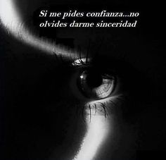 Si me pides confianza. Spanish Words, Spanish Quotes, How To Get Followers, Spiritus, Some Quotes, Romantic Quotes, Some Words, Spiritual Quotes, Decir No
