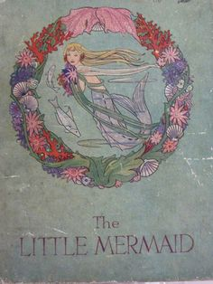 Vintage Mermaid book - Rie Cramer illustrations I want to go back and read the originals by Hans Christian Anderson!