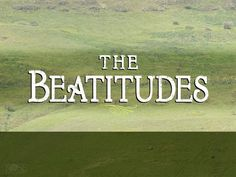 What Is The Meaning Of The 8 #Beatitudes of #Jesus?