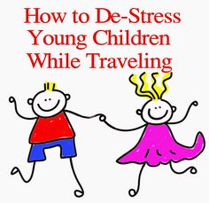 How to De-Stress Young Children while Traveling