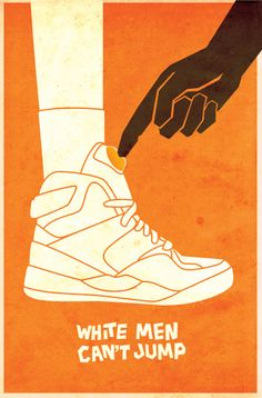 #WhiteMenCan'tJump. This should be hanging in my apt.