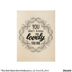 """""""You don't know how lovely you are"""" inspire poster"""