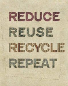 Reduce. Reuse. Repair. Recycle. Respect. Recycling your plastic water bottles isn't the same as the endlessly repeatable cycle of glass or aluminum.
