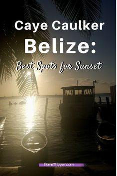 Caye Caulker in Belize is a great place to get amazing views of the sunset over the ocean. But only if you know where to look! The main street faces east, and the west is covered by trees. So here are 4 amazing ways to watch the sun go down on this island!