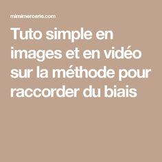 Tuto simple en images et en vidéo sur la méthode pour raccorder du biais