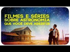 FILMES E SÉRIES SOBRE ASTRONOMIA QUE VOCÊ DEVE ASSISTIR - YouTube