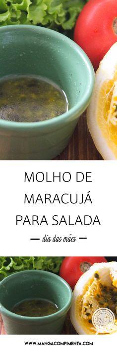 Receita de Molho de Maracujá para Salada - para deixar a sua salada verde deliciosa no Dia das Mães. #receitas #diadasmães