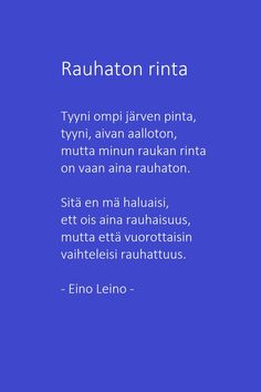 Rauhaton rinta - Eino Leino Finland, Beautiful Things, Poems, Thoughts, Quotes, Qoutes, Poetry, Quotations, Poem