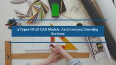 3D CAD modeling is a powerful modern tool that allows architects of Architectural Drawing Services unprecedented freedom and flexibility in designing complex structures. The post enumerates types of 3D models and discusses some main advantages of 3d CAD Drawing Services.