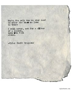 Typewriter Series #1898 by Tyler Knott GregsonCheck out my...