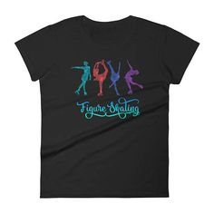 Colorful Figure Skating T Shirt for Ice Skaters and Fans Women's short sleeve t-shirt Skate Shirts, Ice Skaters, Formal Shoes For Men, Shirts With Sayings, Direct To Garment Printer, Figure Skating, Colorful Fashion, Shirt Style, Cute Outfits