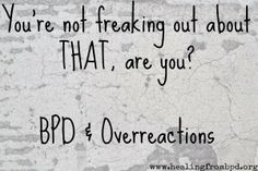 """Have you been accused of being over-reactive or over-sensitive to what others consider """"minor"""" issues (or over things that you yourself would normally consider minor)? If so, I hope this post helps you in some way. Read it now at: http://www.my-borderline-personality-disorder.com/2014/02/overreacting-BPD-emotionally-sensitive-mindfulness.html Please share if you think it would be helpful for someone else (even if it is to understand your overreactions.)"""