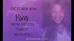 October 2016 Pisces New Moon Reading | Clinging to past is driving you c...