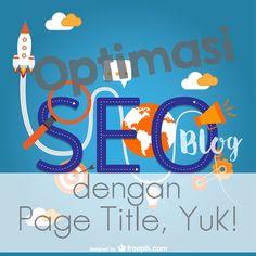Optimasi SEO Blog dengan Page Title, Yuk!