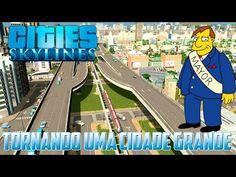CITIES SKYLINE TORNANDO UMA CIDADE GRANDE