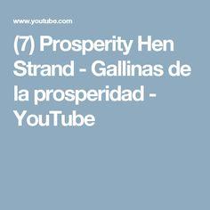 (7) Prosperity Hen Strand - Gallinas de la prosperidad - YouTube